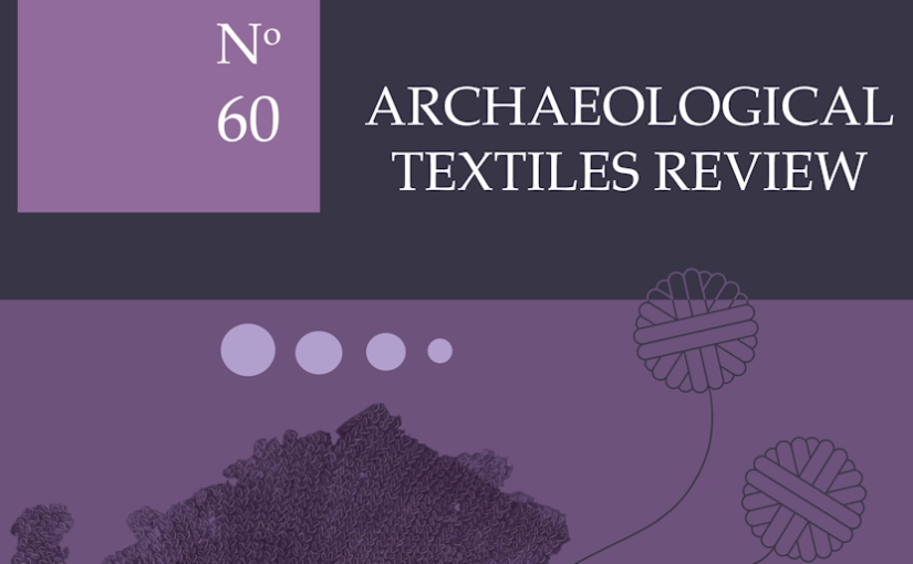 Archaeological Textiles Review 2018 60th Issue Early Modern Knitting Special