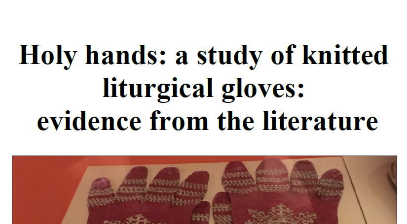 Holy Hands Knitting in Early Modern Europe (KEME) projects - knitted liturgical gloves revivew and database